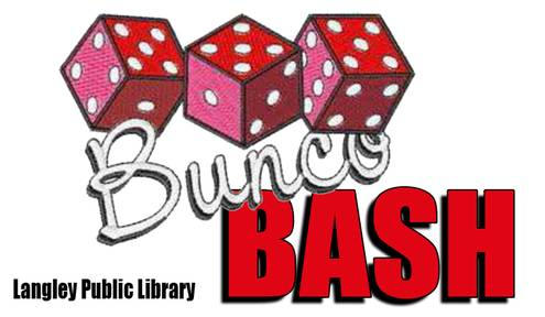 Langley Public Library Hosting 10th Annual Bunco Bash Friday
