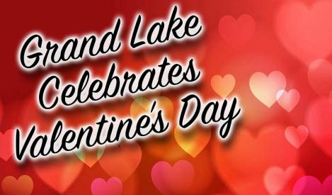 Grand Lake Celebrates Valentine's Day With Something for Everyone to Love