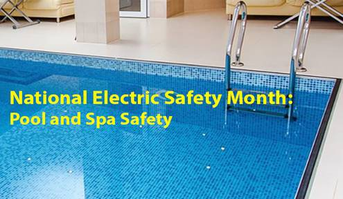 Pool and spa safety Recognizing National Electric Safety Month